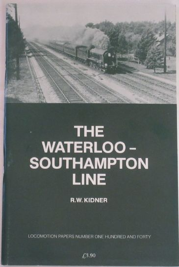 The Waterloo - Southampton Line, by R.W. Kidner